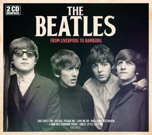 THE BEATLES: Doppel-CD: FROM LIVERPOOL TO HAMBURG