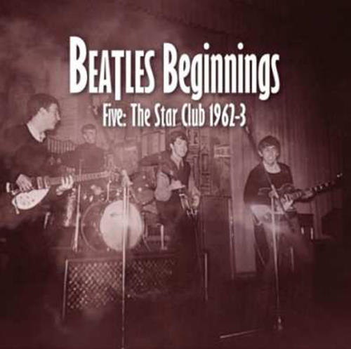 versch. Interpr. CD BEATLES BEGINNINGS - FIVE: STAR CLUB