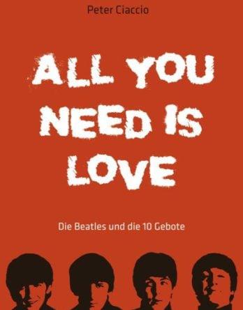 Buch ALL YOU NEED IS LOVE - DIE BEATLES UND DIE 10 GEBOTE