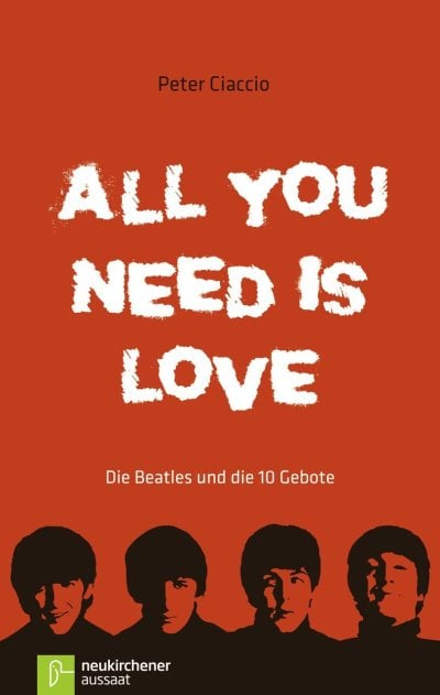 Buch ALL YOU NEED IS LOVE - DIE BEATLES UND DIE 10 GEBOTE