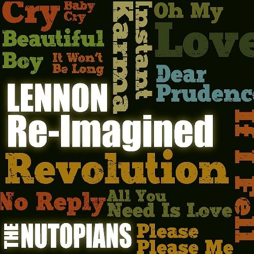 THE NUTOPIANS: CD LENNON RE-IMAGINED