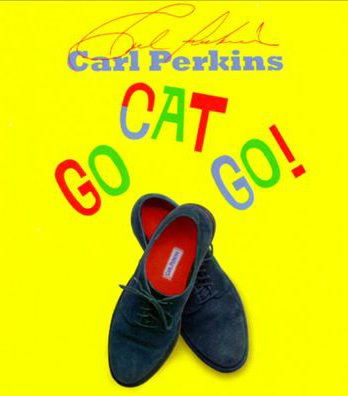 CARL PERKINS & Solo-BEATLES: CD GO CAT GO!