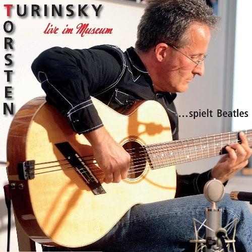 CD TORSTEN TURINSKI LIVE IM MUSEUM ... SPIELT BEATLES
