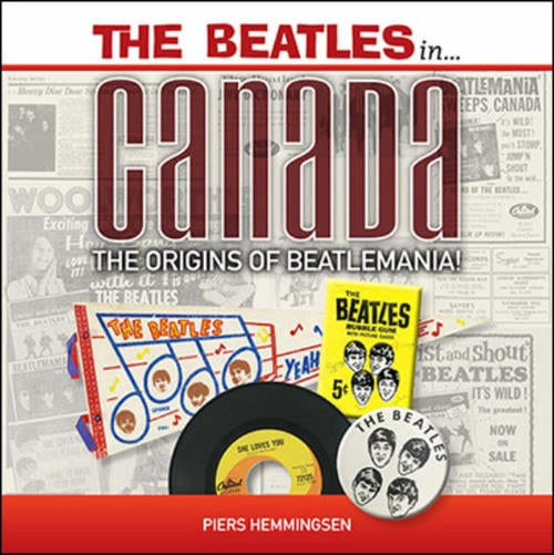 Buch THE BEATLES IN CANADA - THE ORIGINS OF BEATLEMANIA!
