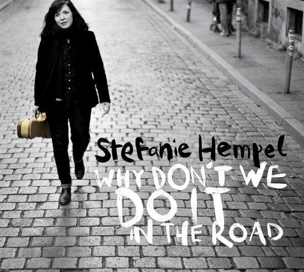 STEFANIE HEMPEL: CD WHY DON'T WE DO IT IN THE ROAD