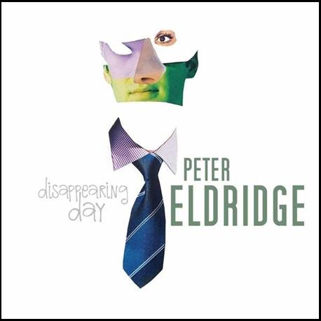 "PETER ELDRIDGE: CD DISAPPEARING DAY mit Song ""Jenny Wren"""