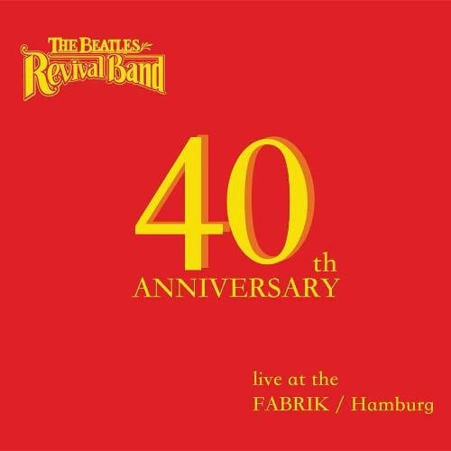 THE BEATLES REVIVAL BAND: CD 40TH ANNIVERSARY - LIVE