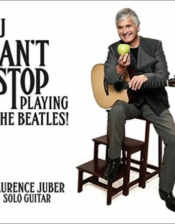 LAURENCE JUBER: CD LJ CAN'T STOP PLAYING THE BEATLES