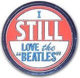 BEATLES Pin Schriftzug I STILL LOVE THE BEATLES