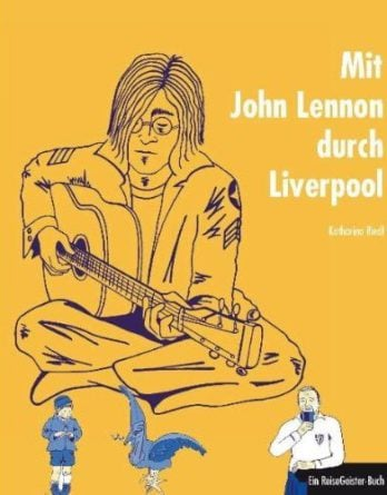 Buch/Reiseführer MIT JOHN LENNON DURCH LIVERPOOL