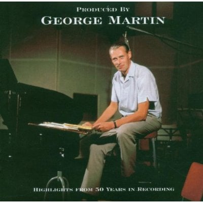 GEORGE MARTIN: CD HIGHLIGHTS FROM 50 YEARS IN RECORDING