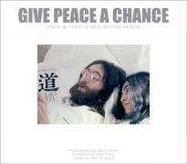 Buch GIVE PEACE A CHANCE JOHN AND YOKO'S BED IN FOR PEACE