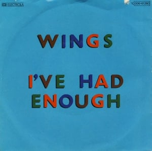 PAUL McCARTNEY & WINGS: Single I'VE HAD ENOUGH