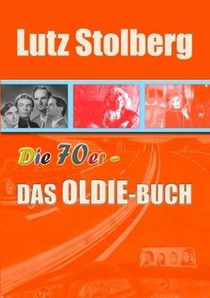 Buch DAS OLDIE-BUCH - DIE 70ER